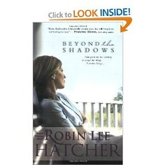 Beyond the Shadows by Robin Lee Hatcher- this is in my top 5 best books I've ever read. Be prepared to cry