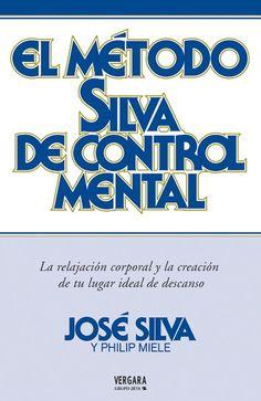 El método Silva de control mental – José Silva