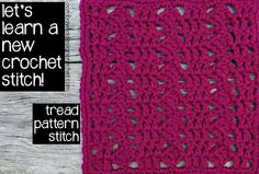 "Let's Learn a New Crochet Stitch: Tread Stitch with 8"" Afghan Block Pattern"