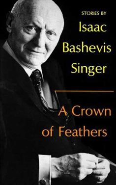 A Crown of Feathers by Isaac Bashevis Singer. Straus & Giroux, hardcover with dust jacket. First edition, first printing. This collection by the Nobel Prize winning master of the short story won the National Book Award in Half of the sto. National Book Award Winners, Isaac Bashevis Singer, Nobel Prize In Literature, Award Winning Books, Book Publishing, Short Stories, Books Online, Childrens Books, Books To Read