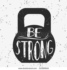 Fitness typographic grunge poster. Be strong. Motivational and inspirational illustration. Lettering. For logo, T-shirt design, banner, stamp, poster, bodybuilding or fitness club.  - stock vector