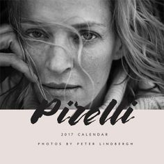 Pirelli 2017 calendar photographed by Peter Lindbergh (and a free font mention...) via besotted