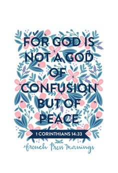 "French Press Mornings - 1 Corinthians 14:33 ""For God is not a God of confusion but of peace."""