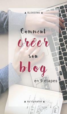 Comment créer son blog en 9 étapes !