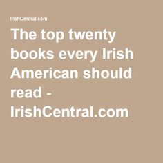 The top twenty books every Irish American should read - IrishCentral.com