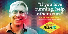 """If you love running, help others run"" - Dave Moorcroft"