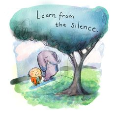 Learn from the silence. ~ Buddha Doodles