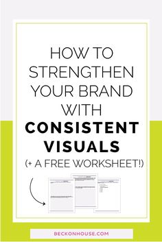 How To Strengthen Your Brand With Consistent Visuals — Beckon House Design Co. Keeping your visuals consistent and cohesive is important for your brand in so many ways! Great for bloggers, small business owners, entrepreneurs. Click through to read or repin for later!