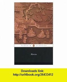 Mencius Publisher Penguin Classics Mencius ,   ,  , ASIN: B004S9Z6ZS , tutorials , pdf , ebook , torrent , downloads , rapidshare , filesonic , hotfile , megaupload , fileserve
