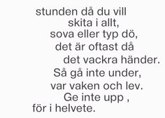 Text Quotes, Love Quotes, Swedish Quotes, Different Quotes, Life Words, Pep Talks, Strong Quotes, English Quotes, Texts