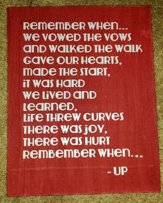 Quote: remember when... we vowed the vows and walked the walk and gave our hearts it was hard we lived and learned life threw curves there was joy there was hurt remember when... up - custom canvas wall art