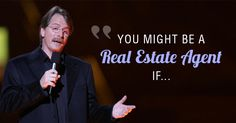 10 Signs That You Might Be a Real Estate Agent