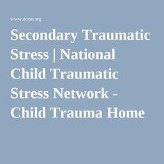 Secondary Traumatic Stress | National Child Traumatic Stress Network - Child Trauma Home