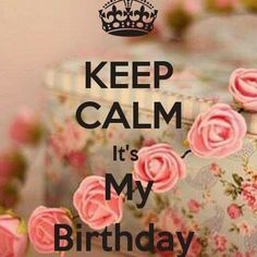 Keep Calm It Is My Birthday keep calm birthday keep calm quotes happy birthday happy birthday wishes birthday quotes happy birthday quotes its my birthday birthday quote my birthday Keep Calm My Birthday, Happy Birthday To Me Quotes, Its My Birthday Month, Birthday Girl Quotes, Happy Birthday Wishes, Birthday Greetings, 26 Birthday, Birthday Signs, My Birthday Pictures