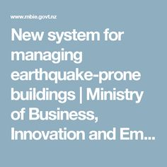New system for managing earthquake-prone buildings   Ministry of Business, Innovation and Employment