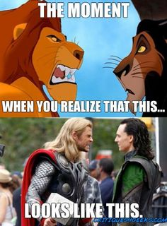 Mufasa = Thor.  Scar = Loki  Mind. Blown.