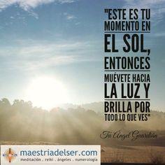 #esteestumomento #monento #sol #muévete #luz #brillar #mensajedelosángeles #ángelguardián #maestriadelser