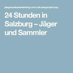 24 Stunden in Salzburg – Jäger und Sammler