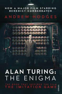 ALAN TURING: ENIGMA ~ Book that was adapted into the movie THE IMITATION GAME (2014) starring Benedict Cumberbatch as Alan Turing.