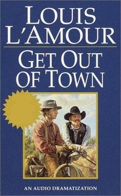 Get Out Of Town - Louis L'Amour radio drama