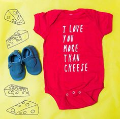 I Love You More Than Cheese Onesie in Red and by ZanyDuDesigns