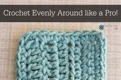 """""""Crochet Evenly Around"""" I used to see these words and cringe but now… I would think """"Ahh, crochet evenly around, what does that even mean?"""" I just spent a week making a scarf, it was looking perfec…"""