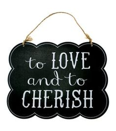 Make It Love It™ Chalkboard Plaque - To Love and to Cherish
