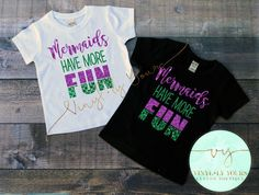 Mermaids Have More Fun-Mermaids Have More Fun by VYCustomBoutique