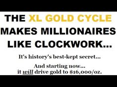 """40 YEAR GOLD CYCLES  """"In a period where every fiat currency is undergoing significant base expansion and the public is concerned about the repercussions, gold can trade higher in all currencies—even the U.S. dollar, and even if the dollar itself is rising against other fiat currencies."""" ~ Brien Lundin, editor of Gold Newsletter. Visit: http://karatgroupsite.com/786985.html and begin preserving your wealth and protecting your financial future.."""