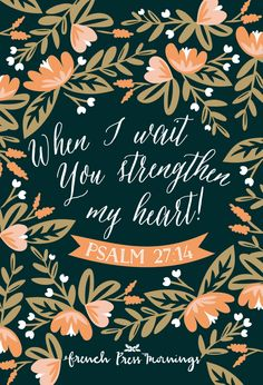 Hey my favorite verse. Only not my preferred version. But hey. Love The Lord, God Is Good, Gods Love, Bible Verses Quotes, Bible Scriptures, Scripture Art, Christian Life, Christian Quotes, Psalm 27