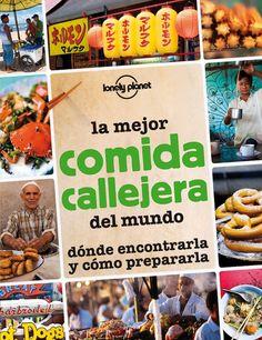 La mejor comida callejera del mundo, libro. Tiene pinta de ser muy interesante y además, diferente.