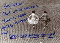 Dear cancer, you're going to lose! My sister is too strong and too fast for you Cancer! Im A Survivor, Breast Cancer Survivor, Breast Cancer Awareness, Survivor Party, I Hate Cancer, Beat Cancer, Stupid Cancer, Thyroid Cancer, Colon Cancer