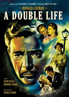 A Double Life (1947) Ronald Colman's brilliant portrayal of an actor going insane.