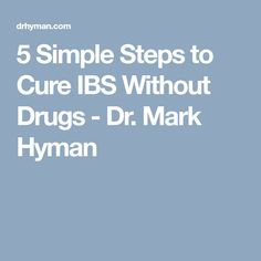 5 Simple Steps to Cure IBS Without Drugs - Dr. Mark Hyman Health Heal, Health And Nutrition, Health Fitness, Anti Bloating, Reduce Bloating, Mark Hyman, Irritable Bowel Syndrome, Ibs, Natural Healing