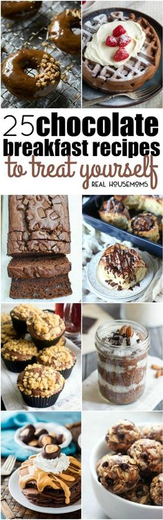 Make your morning extra special. with these 25 Chocolate Breakfast Recipes to Treat Yourself! They go great with a cup of coffee or a big glass of milk! via @realhousemoms