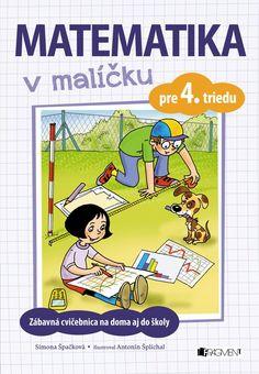 Matematika v malíčku pre 4. triedu - Hračky pre matematikov - E-shop - hravô Comic Books, Cover, Slipcovers, Cartoons, Comic Book, Comics, Blankets