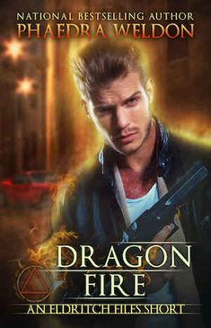 Dragon Fire (The Eldritch Files Book Fantasy Book Series, Fantasy Books, Book Characters, Fictional Characters, Fire Dragon, Dark Fantasy, Bestselling Author, Burns, My Books