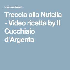 Treccia alla Nutella - Video ricetta by Il Cucchiaio d'Argento