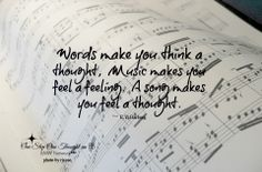 Words make you think think a thought, music makes you ...