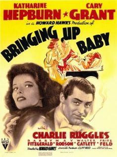 """Howard Hawks' """"Bringing Up Baby"""", starring Cary Grant and Katherine Hepburn, and one of the best screwball comedies. Great dialog, and Cary Grant's expressions are gems."""