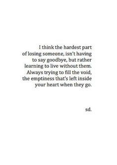 The hardest part of losing somebody..