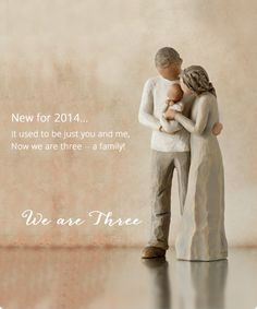 Willow Tree Figurine- It used to be just you and me, Now we are three - a family!