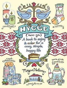 Hygge : Adult Coloring Book : A Book to Enjoy & Color for a Cozy, Simple, Happy Life - Megan Halsey
