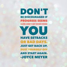Don't be discouraged. Get back up again! YOU are victorious!!