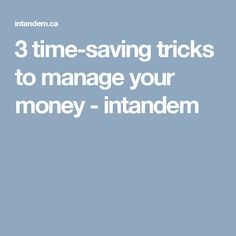 3 time-saving tricks to manage your money - intandem