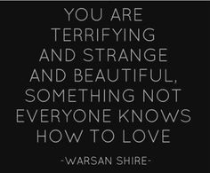 Warsan Shire - Poem Eleven, for women who are 'difficult' to love