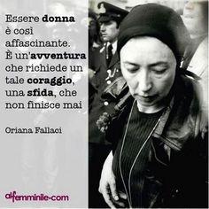 Essere #donna è un'avventura..  Oriana Fallaci