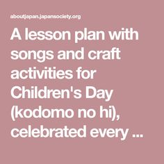A lesson plan with songs and craft activities for Children's Day (kodomo no hi), celebrated every May 5.