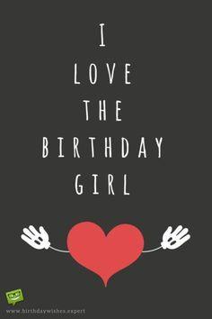 I Love The Birthday Girl