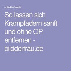 So lassen sich Krampfadern sanft und ohne OP entfernen - bildderfrau.de